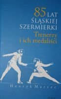 85 years of Silesia fencing. Coach's and their medallists