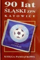 90 years of Silesia Football Association. The Jubilee Book