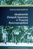 Academic Sports Association of the Third Republic of Poland History of AZS Volume III
