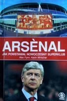 Arsenal. The Making of a Modern Superklub