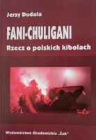 Fans-Hooligans. The book about Polish fans