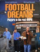 Football dreams. Players in the real World