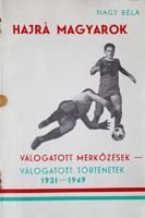 Go Hungary! Matches and history of national football team 1931-1949