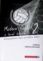 Modern football and supporters world. Study about football culture (volume 2)