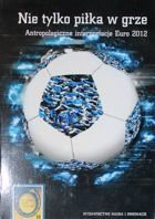 Not only football game. The anthropological interpretations of UEFA Euro 2012