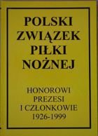 Polish Football Association - Honorary Presidents and Members 1926-1999