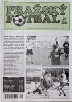 Prazsky Fotbal weekly magazine nr 22/2003 - Prazsky Prebor league fan's guide Autumn 2003