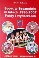 Sport in Szczecin 1996-2007. Facts and events