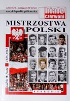The Football Championships of Poland. People Facts 1945-1962 (the football encyclopedia FUJI volume 53)