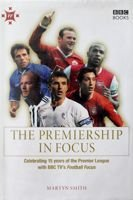 The Premiership in Focus. Celebrating 15 years of the Premier League