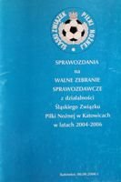 The Reports of Plenary Meeting the Silesia District Football Association 2004-2006