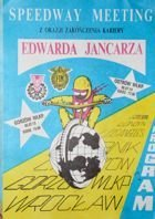 The Speedway Meeting of Edward Jancarz sport career end (13 and 14.07.1986)