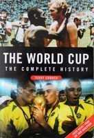 The World Cup. The Complete History