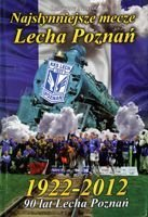 The famous football matches of Lech Poznan