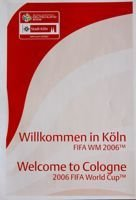Welcome in Koln. FIFA World Cup 2006