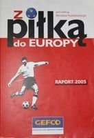 With ball to Europe. 2005 Report