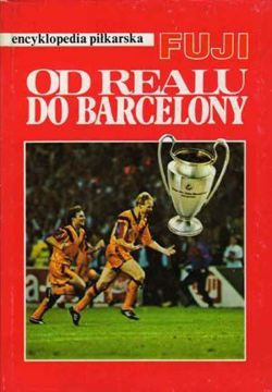 From Real to Barcelona: FUJI Football Encyclopedia (volume 4)
