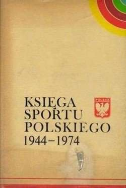 The Book of Polish sport 1944-1974