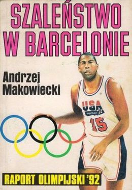 Madness in Barcelona. Olympic Report'92