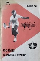 100 years of Hungarian tennis