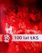 100 years of LKS. History of club 1908-2008