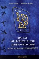 100 years of Sport Club Gryf Mielec 1909-2009