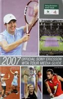 2007 Official Sony Ericsson WTA Tour 2007 Media Guide