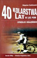 40 years of cycling club LKS POM Strzelce Krajenskie (1968-2008)