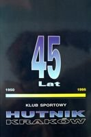 45 years KS Hutnik Cracow 1950-1995