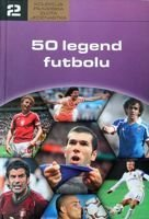 50 football legends (Golden Eleven Football Collection. Volume 2)