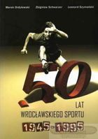 50 years of sport in Wroclaw 1945 - 1995