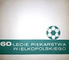 60th anniversary of Football in the Wielkopolska (Poland)