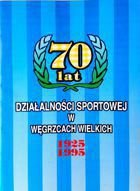 70 years (1925-1995) of sport in Wegrzce Wielkie