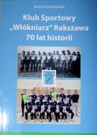 70 years history of Sport Club Wlokniarz Rakszawa