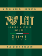 70 years of Slask Wroclaw (football history)