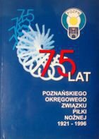 75 years of the Regional Football Association in Poznan 1921-1996