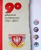 90 years football of Mazowsze 1921-2011