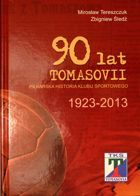 90 years of Tomasovia. Football story of sport club 1923-2013