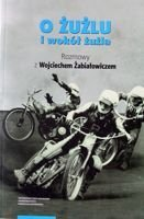 About speedway and around speedway. Interview's with Wojciech Zabialowicz