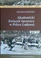 Academic Sports Association in PRL History of AZS Volume II
