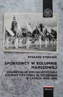 Athletes in the marching column. Organization of socialist physical culture in Szczecin in the years 1945-1961