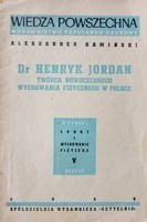 Dr Henryk Jordan. The creator of modern physical education in Poland (1946)