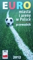 EURO 2012 - Cities and arenas in Poland Guide