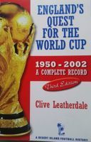 England's Quest for the World Cup: A Complete Record  1950 - 2002 (3rd edition)