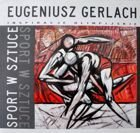 Eugeniusz Gerlach. Olympic inspirations