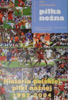 Football mini encyclopedia. History of Polish football 1962-2004 (volume XVII-XVIII)
