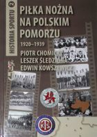 Football of Polish Pomerania 1920-1939 (History of sport, volume 2)