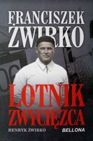 Franciszek Zwirko. The Winner Aviator