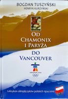 From Chamonix and Paris to Vancouver. Polish Olympic competitors 1924-2010 lexicon