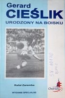Gerard Cieslik. Born on the pitch (special edition)